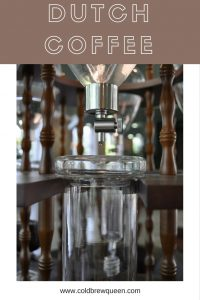 What is Dutch Coffee?   Cold Brew
