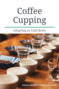 Coffee Cupping | A traditional coffee cupping can be adapted for cold brew