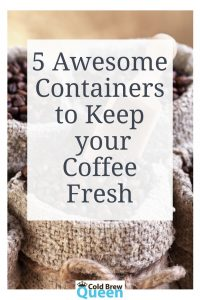 5 Containers to Keep your Coffee Fresh