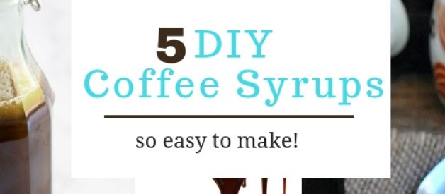 Collage of homemade coffee syrups with text 5 DIY coffee syrups, so easy to make